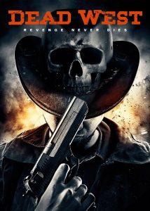 Dead West   Repulsive Reviews   Horror Movies